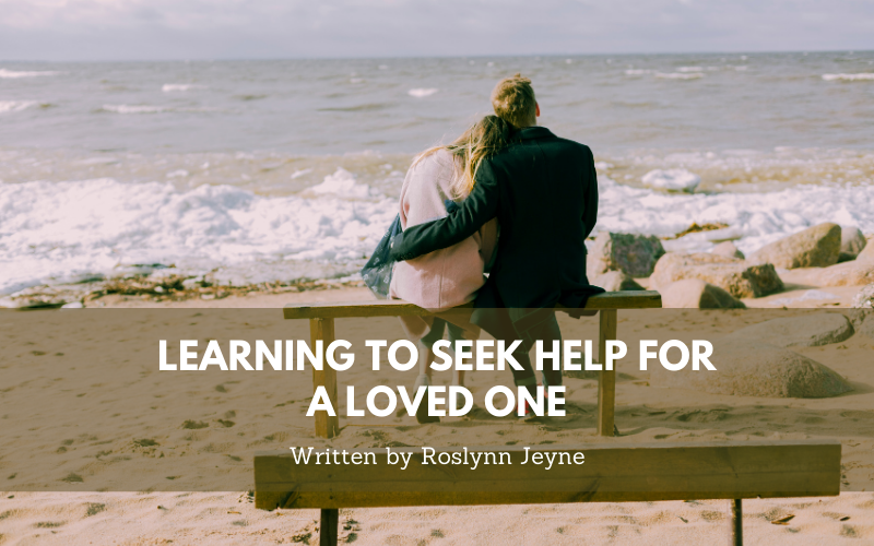 Learning to Seek Help for a Loved One